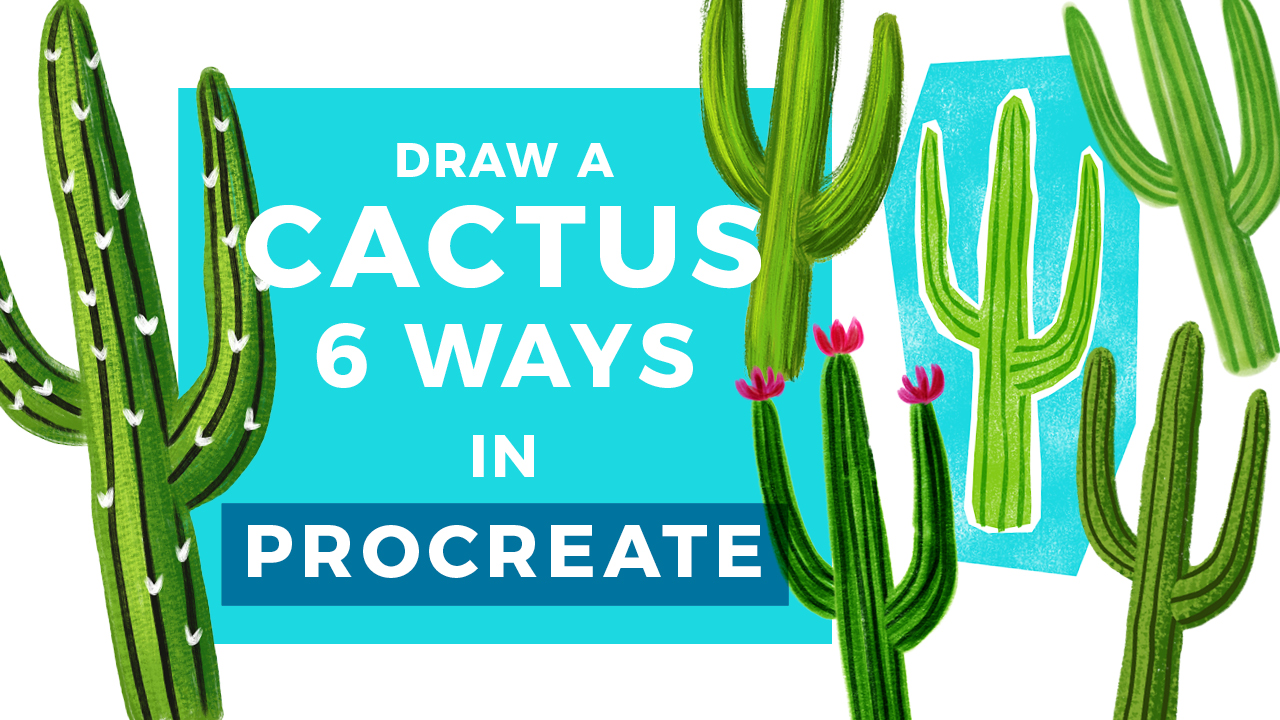 Draw A Cactus 6 Ways Procreate Tutorial Bardot Brush
