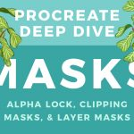 Procreate Deep Dive // Using Masks