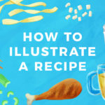 How to Illustrate a Recipe
