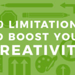 20 Limitations to Boost your Creativity