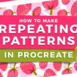 How to Make Repeating Patterns in Procreate