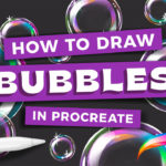 How to Draw Bubbles in Procreate
