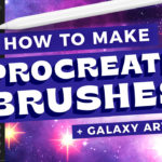 How to Make Procreate Brushes // Galaxy Art Tutorial